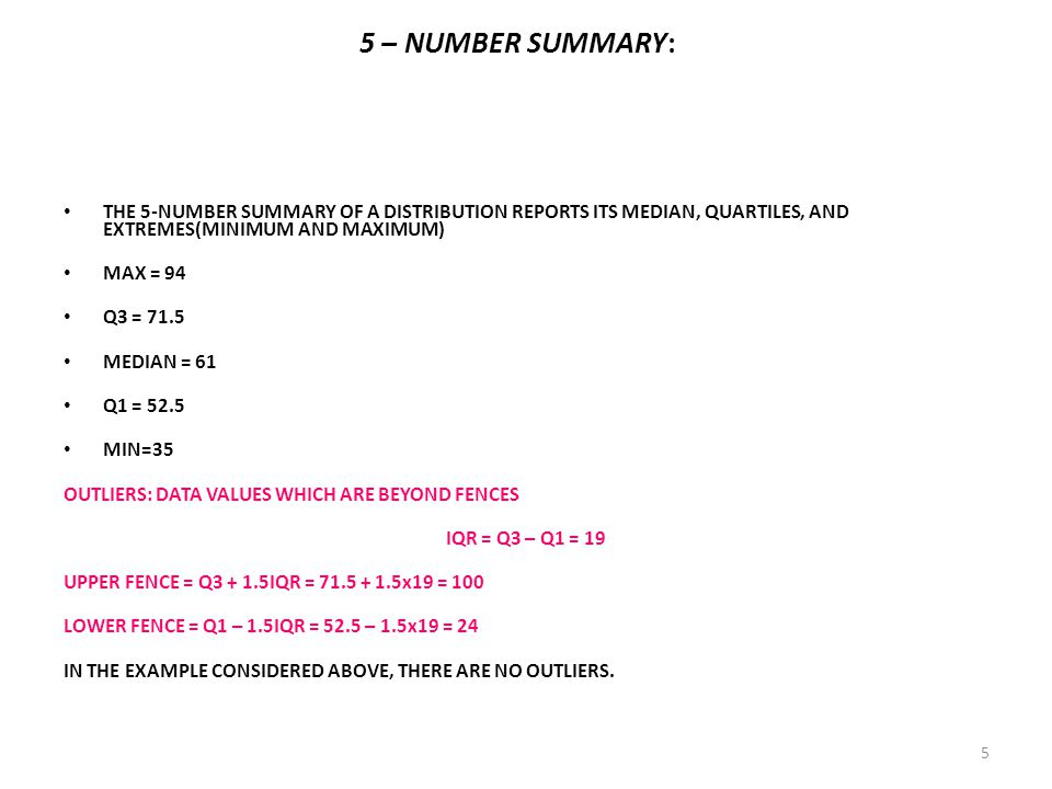 5 – NUMBER SUMMARY: THE 5-NUMBER SUMMARY OF A DISTRIBUTION REPORTS ITS MEDIAN, QUARTILES, AND EXTREMES(MINIMUM AND MAXIMUM)
