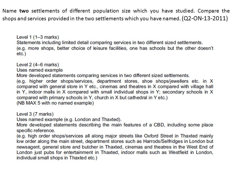 Name two settlements of different population size which you have studied. Compare the shops and services provided in the two settlements which you have named. (Q2-ON )