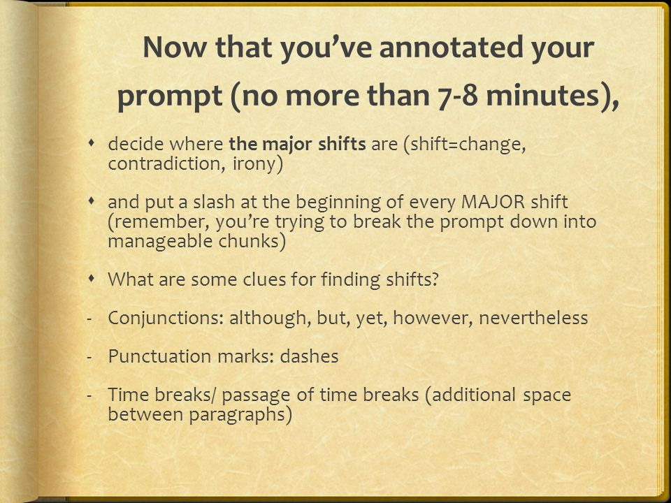 Now that you've annotated your prompt (no more than 7-8 minutes),