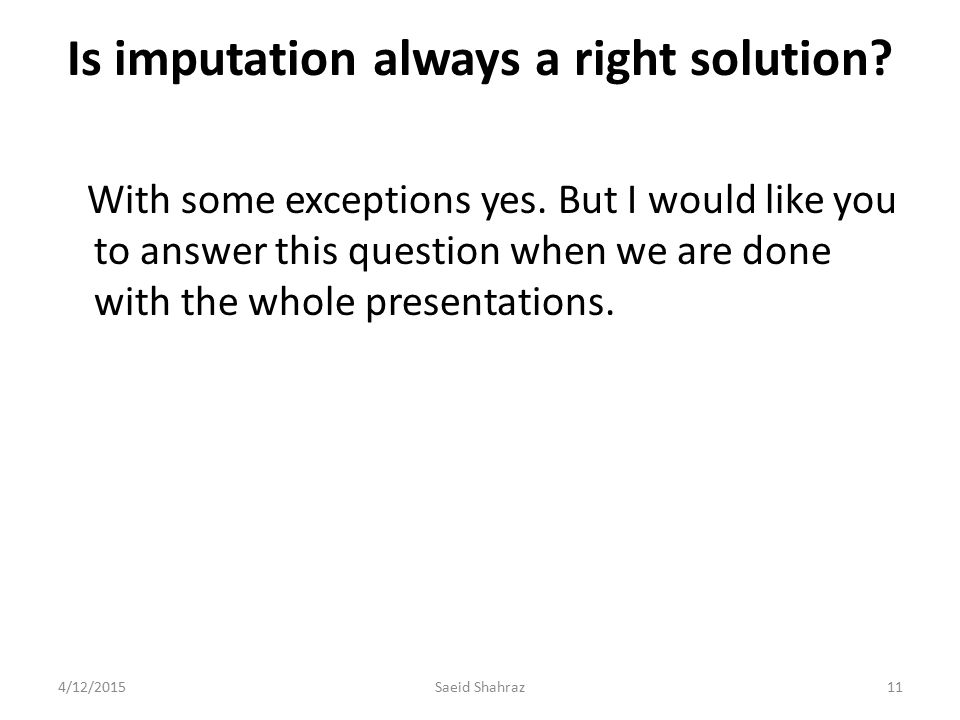 Is imputation always a right solution