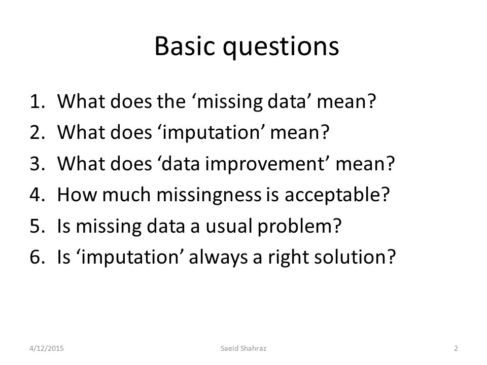 Basic questions What does the 'missing data' mean