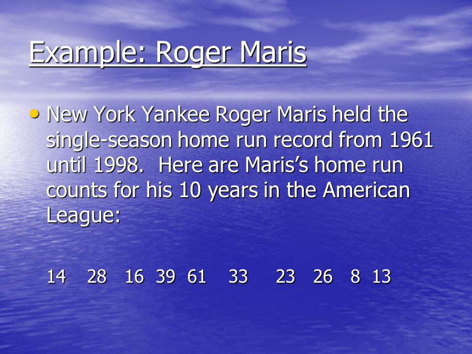 Example: Roger Maris