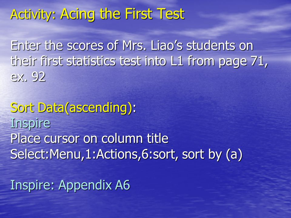 Activity: Acing the First Test Enter the scores of Mrs