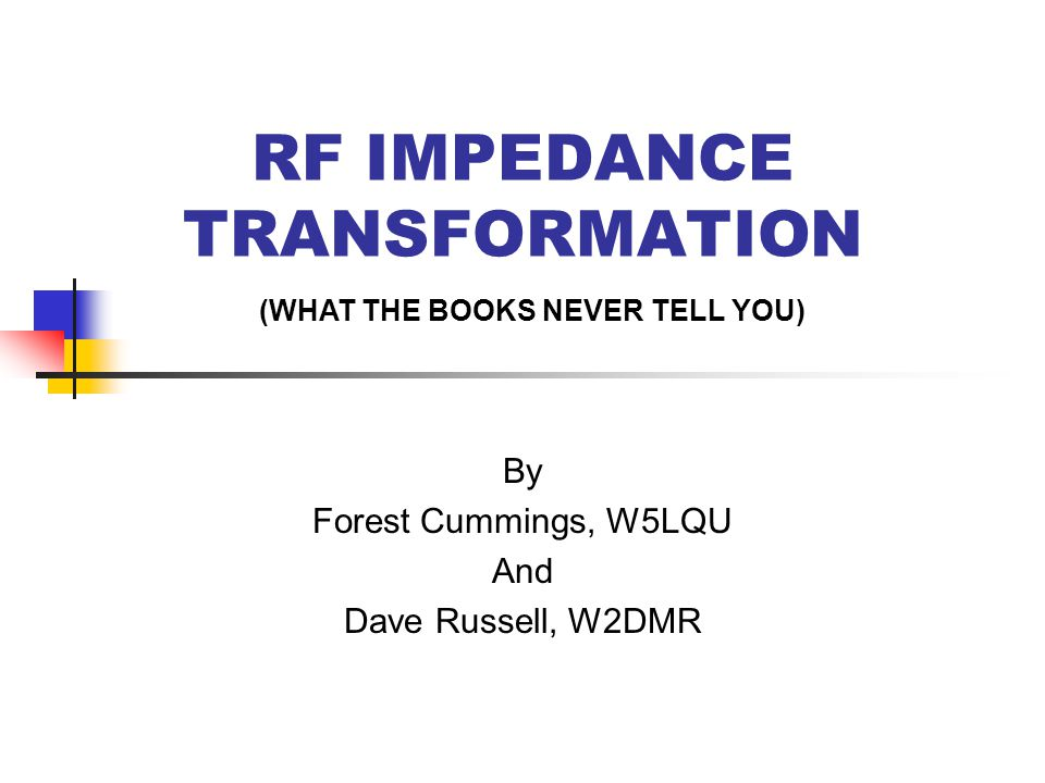 RF IMPEDANCE TRANSFORMATION