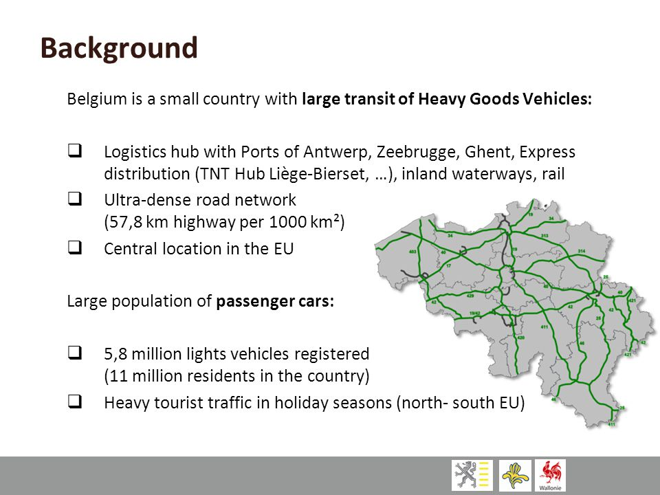 Background Belgium is a small country with large transit of Heavy Goods Vehicles: