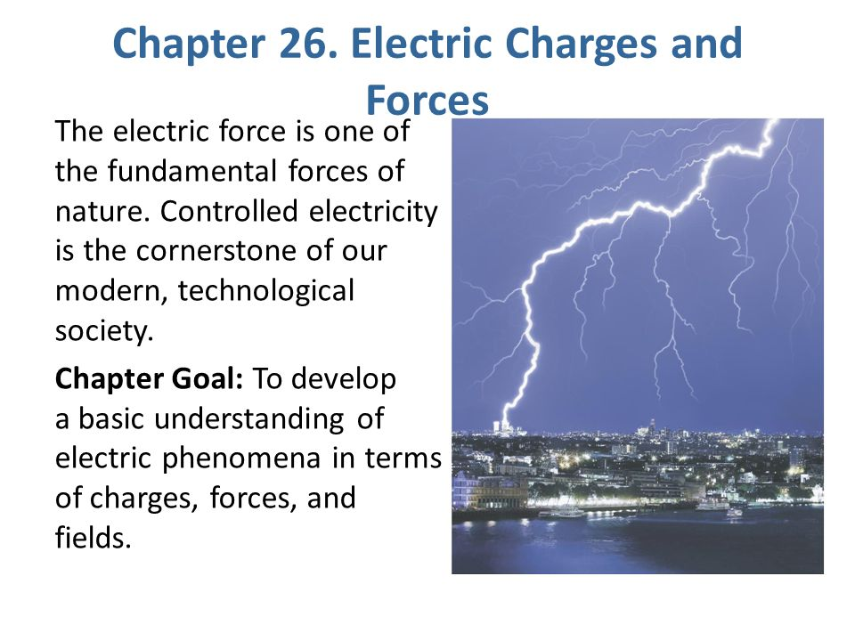 Chapter 26. Electric Charges and Forces