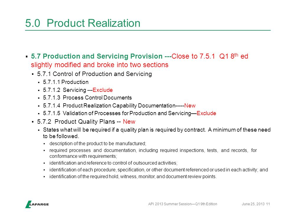 Header 5.0 Product Realization. 5.7 Production and Servicing Provision ---Close to Q1 8th ed slightly modified and broke into two sections.