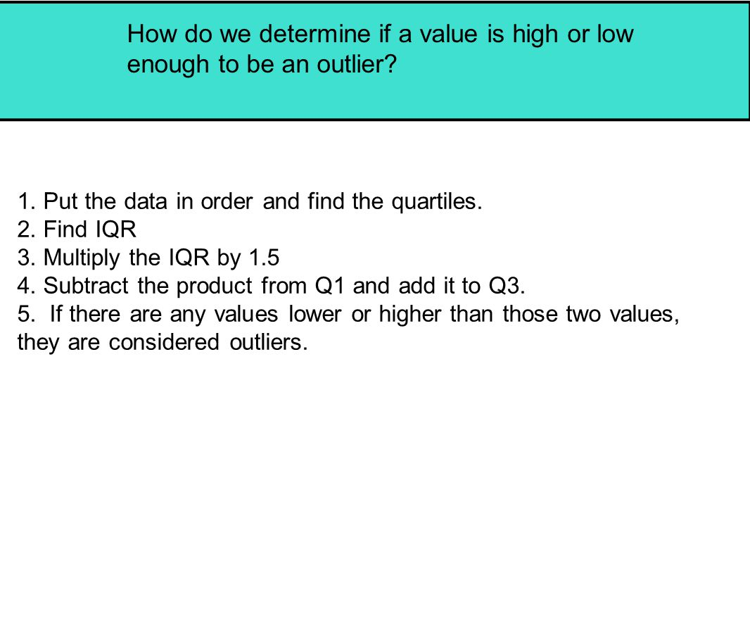 How do we determine if a value is high or low enough to be an outlier