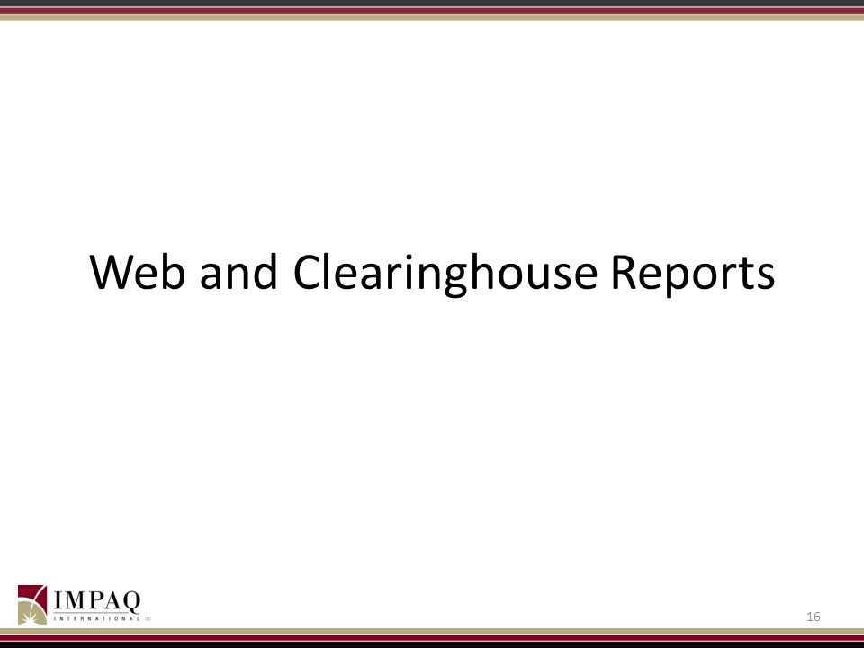 Web and Clearinghouse Reports