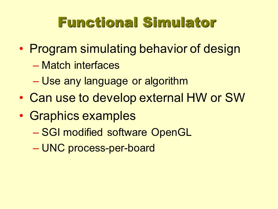 Functional Simulator Program simulating behavior of design