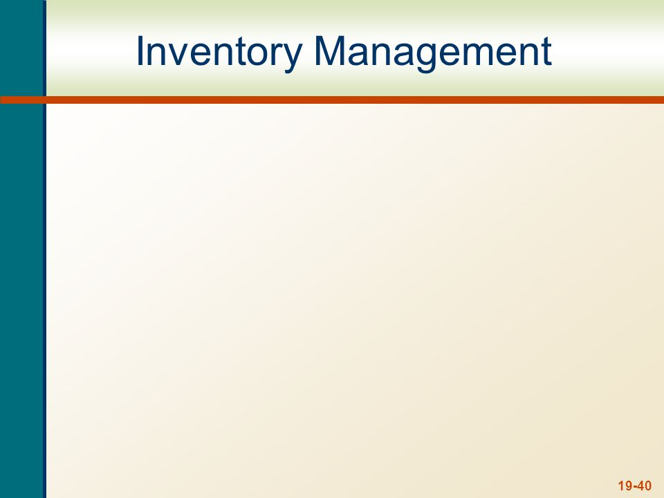 Inventory Management Inventory can be a large percentage of a firm's assets.