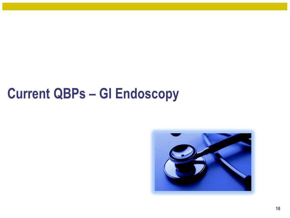 Current QBPs – GI Endoscopy