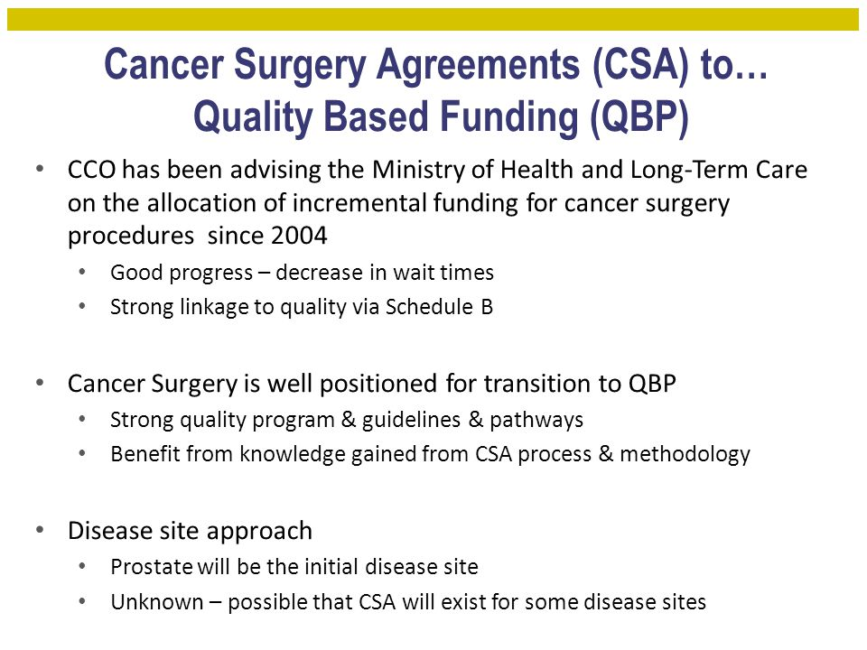 Cancer Surgery Agreements (CSA) to… Quality Based Funding (QBP)