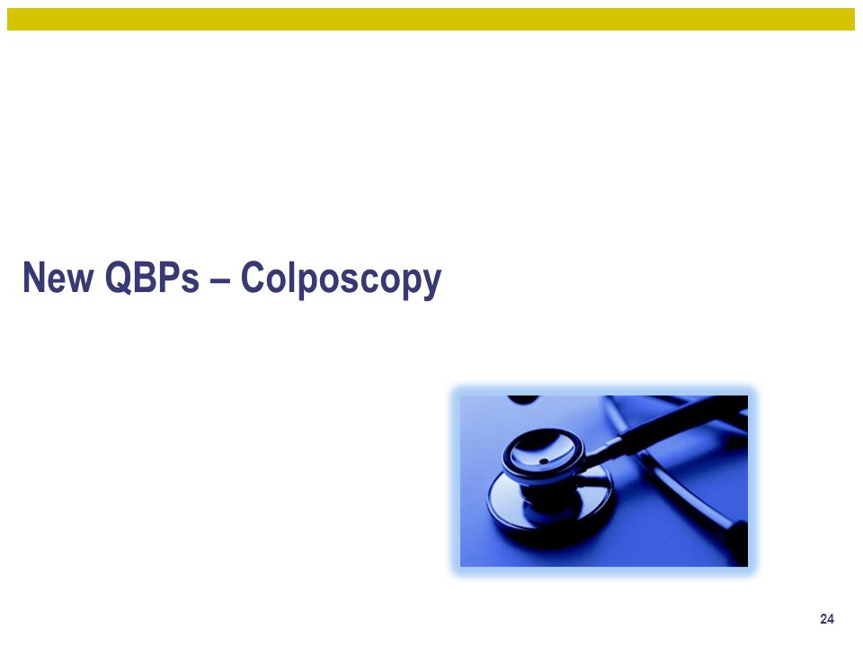 New QBPs – Colposcopy