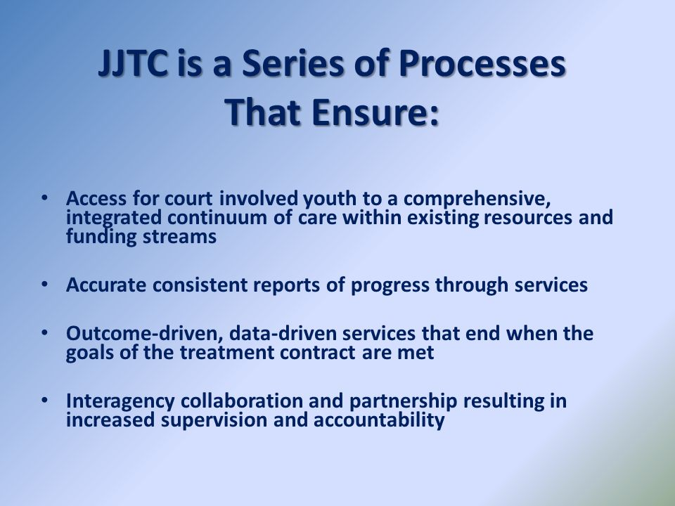 JJTC is a Series of Processes That Ensure: