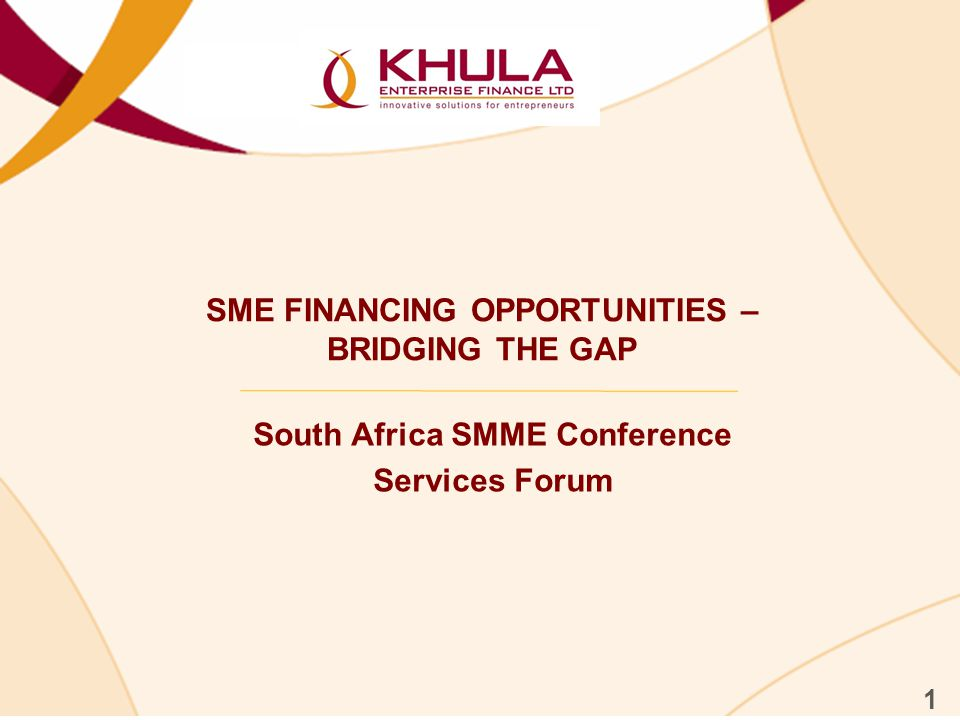 SME FINANCING OPPORTUNITIES – BRIDGING THE GAP