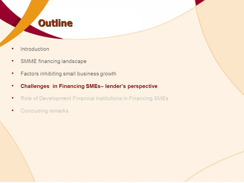 Outline Introduction SMME financing landscape