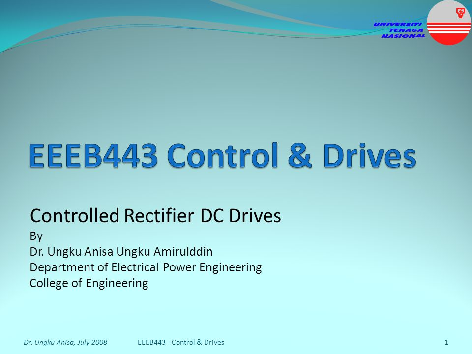 EEEB443 Control & Drives Controlled Rectifier DC Drives By