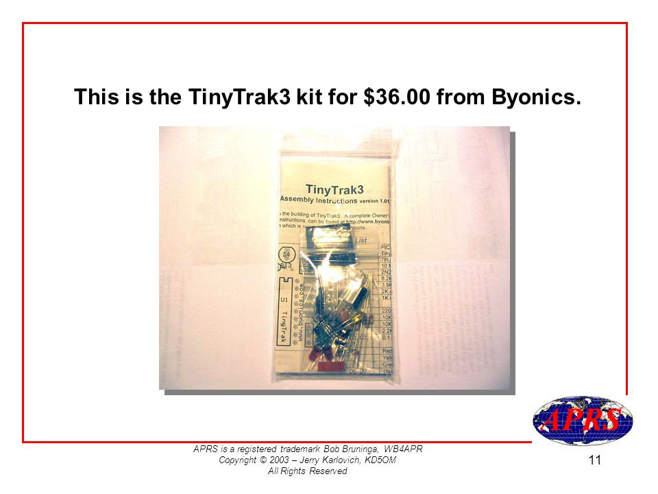 This is the TinyTrak3 kit for $36.00 from Byonics.
