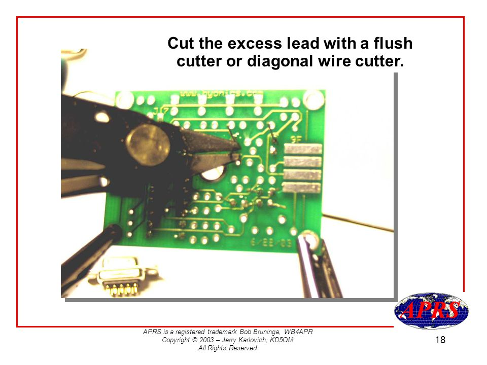 Cut the excess lead with a flush cutter or diagonal wire cutter.