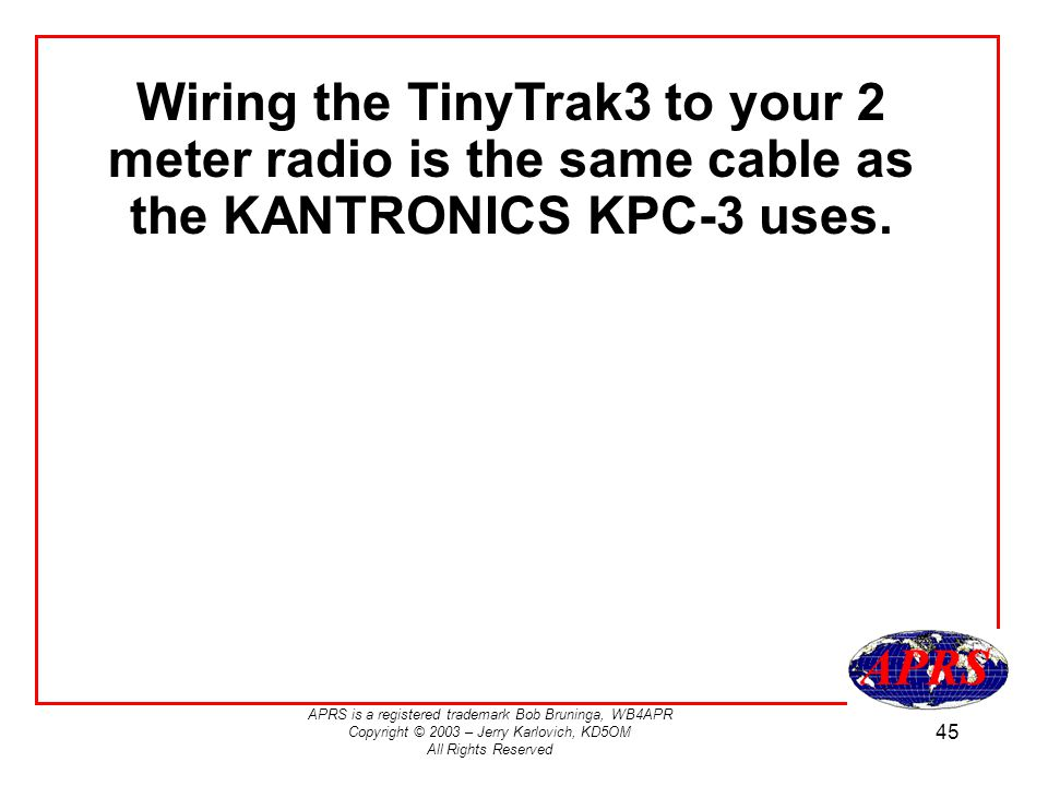 Wiring the TinyTrak3 to your 2 meter radio is the same cable as the KANTRONICS KPC-3 uses.