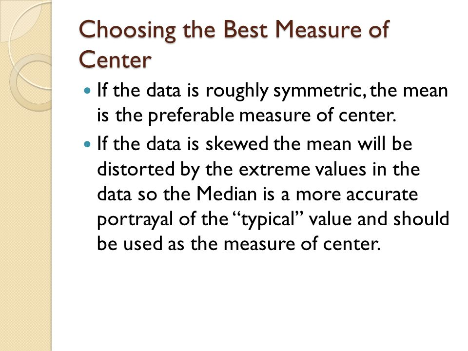 Choosing the Best Measure of Center