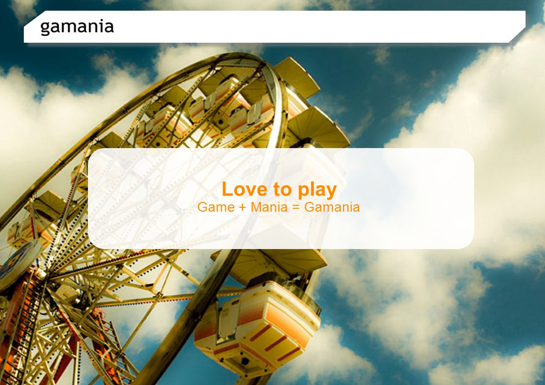 Love to play Game + Mania = Gamania