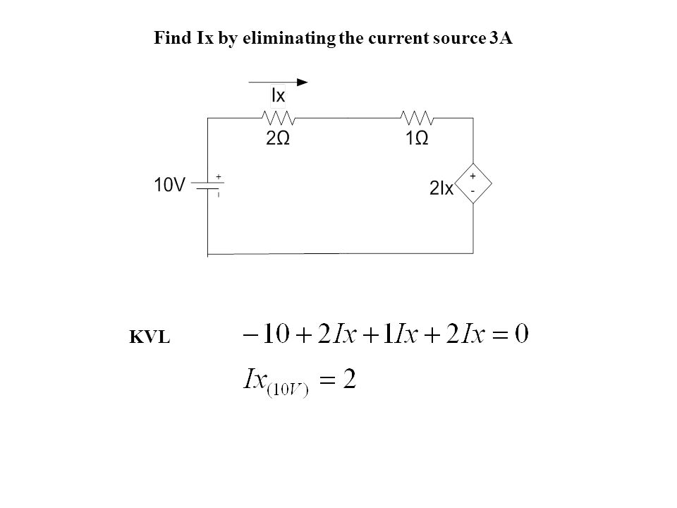 Find Ix by eliminating the current source 3A
