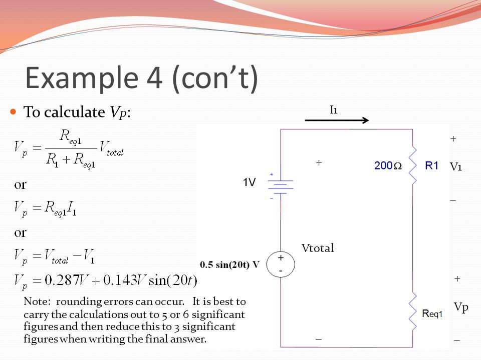 Example 4 (con't) To calculate Vp: