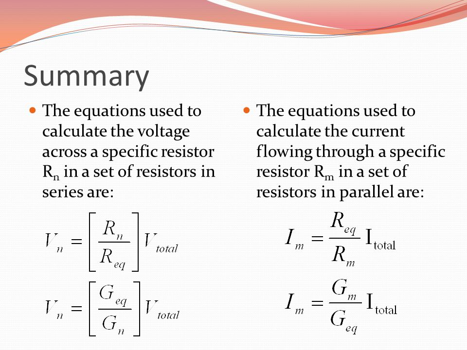 Summary The equations used to calculate the voltage across a specific resistor Rn in a set of resistors in series are: