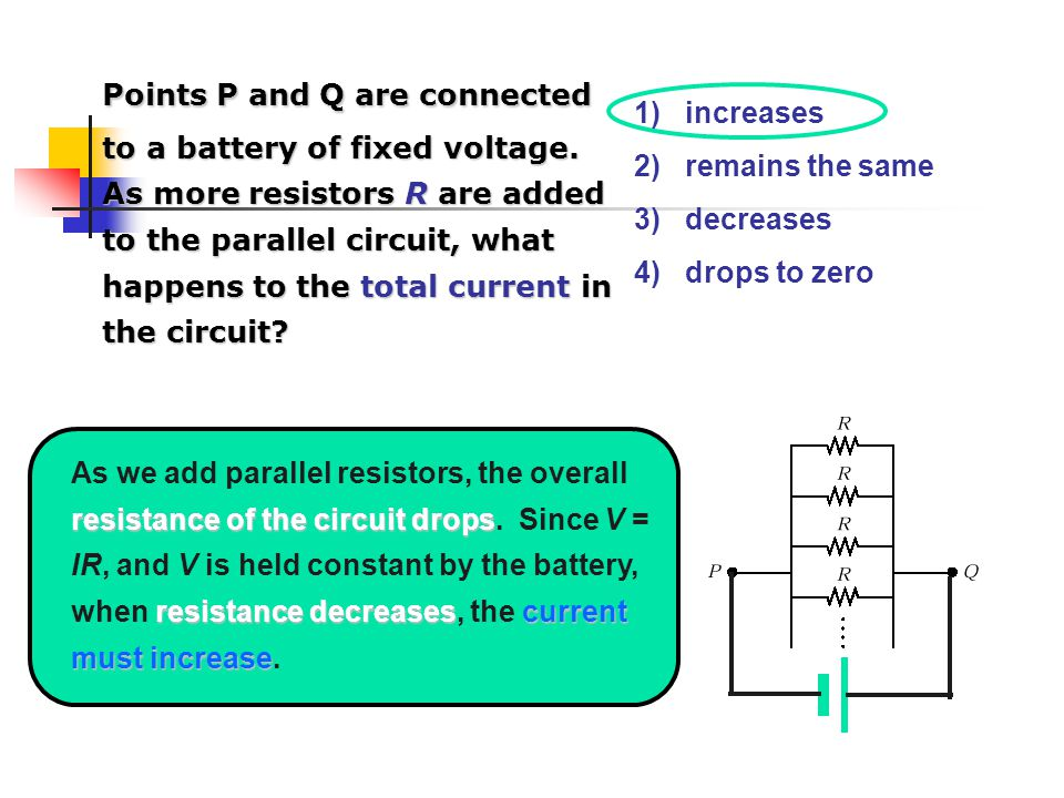 Points P and Q are connected to a battery of fixed voltage