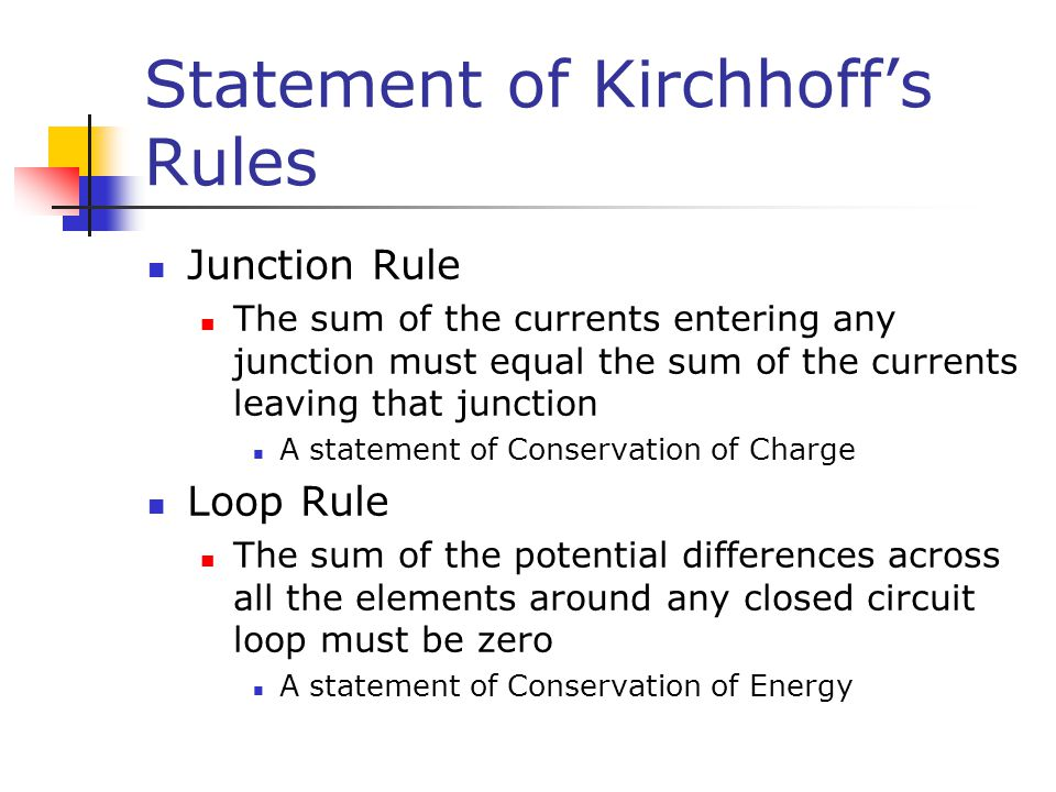 Statement of Kirchhoff's Rules