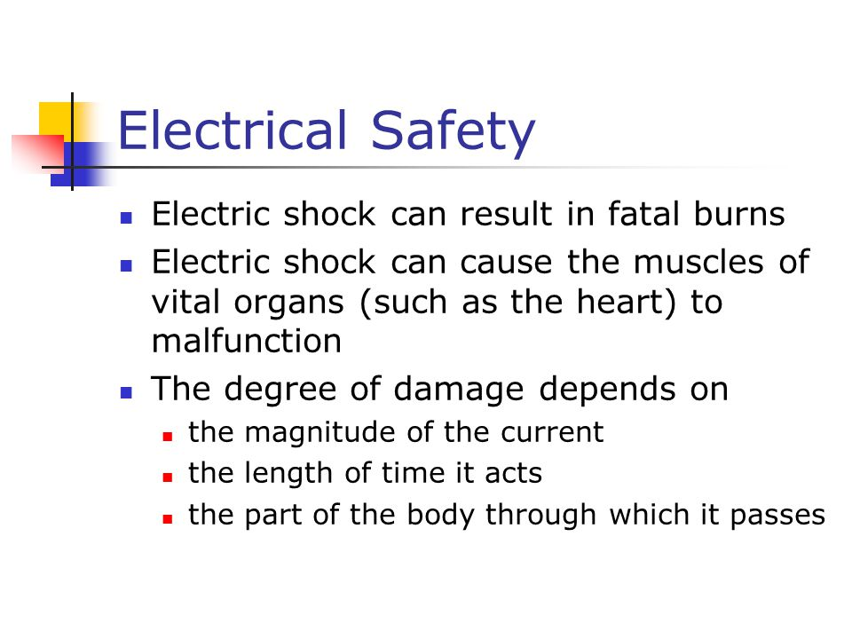 Electrical Safety Electric shock can result in fatal burns