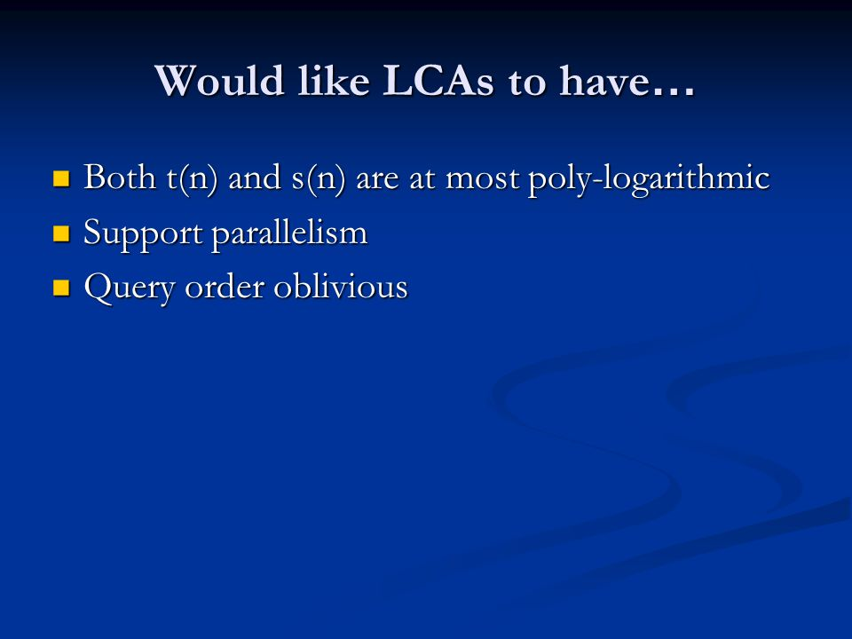 Would like LCAs to have…