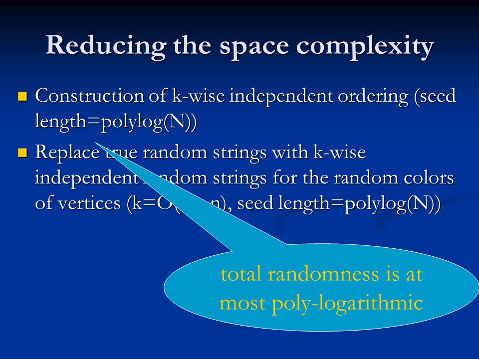 Reducing the space complexity