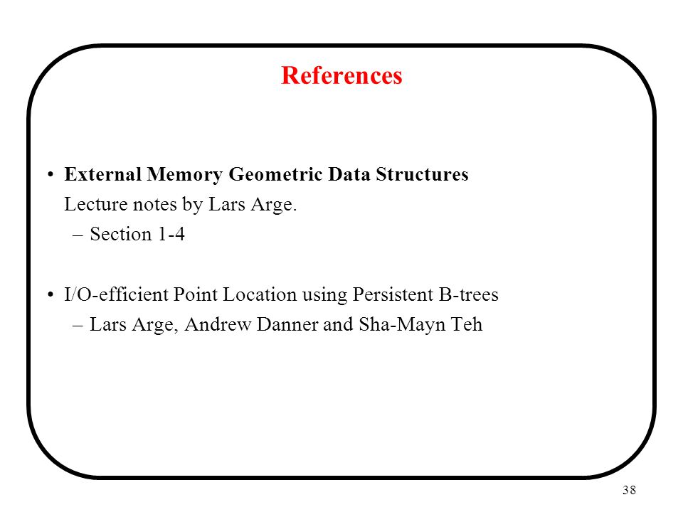 References External Memory Geometric Data Structures