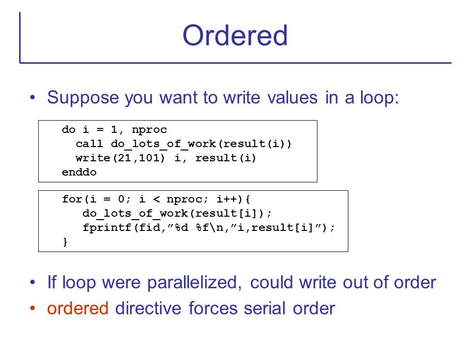 Ordered Suppose you want to write values in a loop: