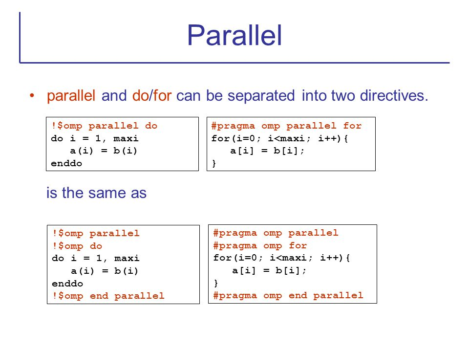 Parallel parallel and do/for can be separated into two directives.