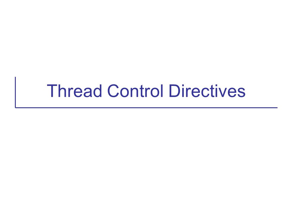 Thread Control Directives