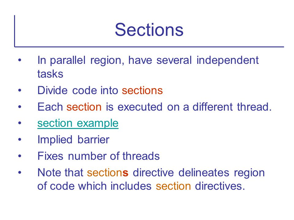 Sections In parallel region, have several independent tasks