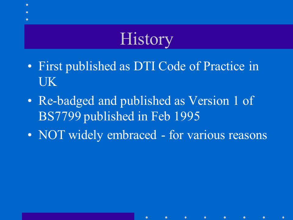 History First published as DTI Code of Practice in UK