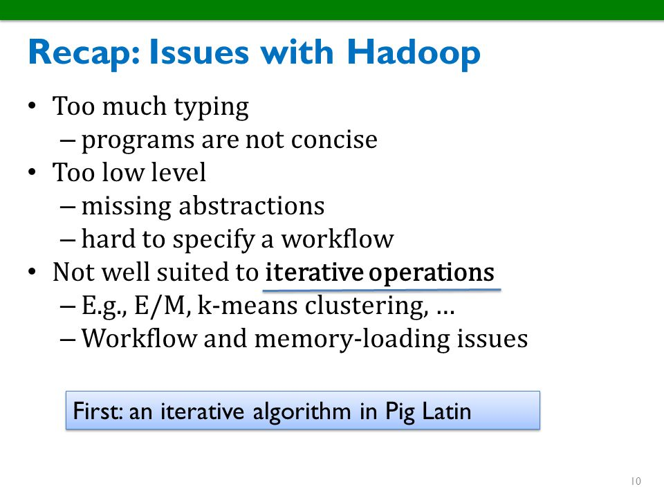 Recap: Issues with Hadoop