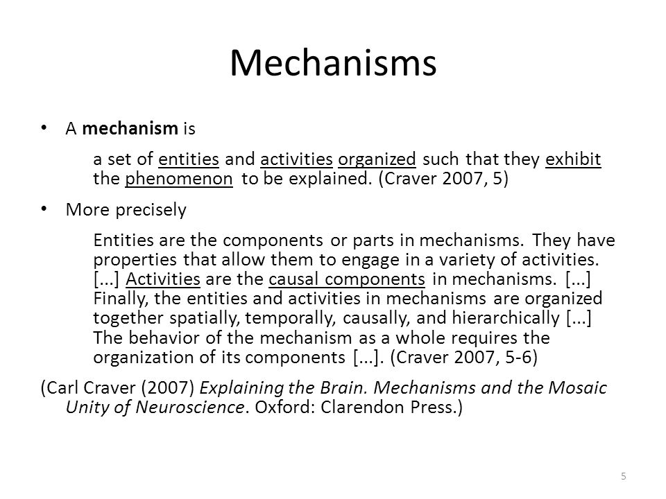Mechanisms A mechanism is