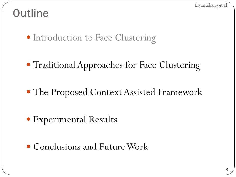 Outline Introduction to Face Clustering