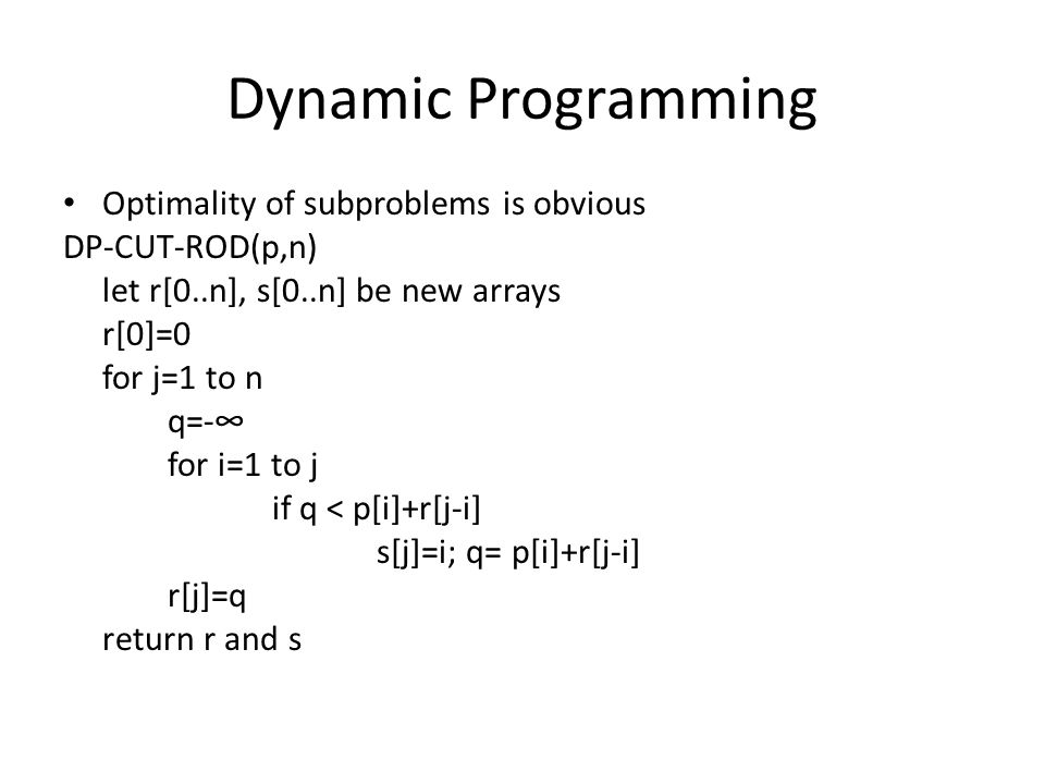 Dynamic Programming Optimality of subproblems is obvious