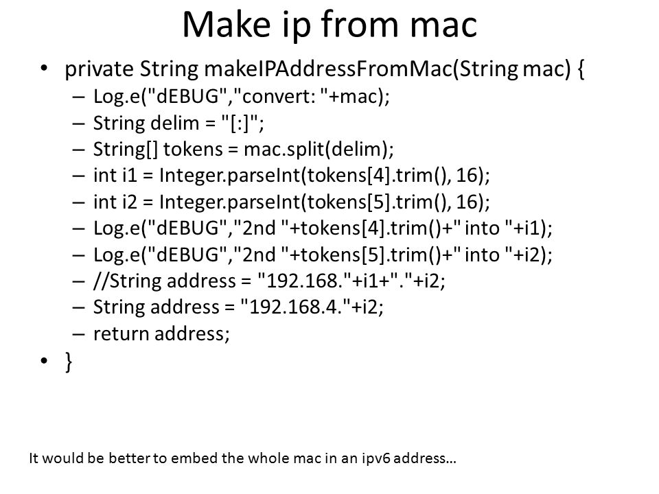 Make ip from mac private String makeIPAddressFromMac(String mac) { }