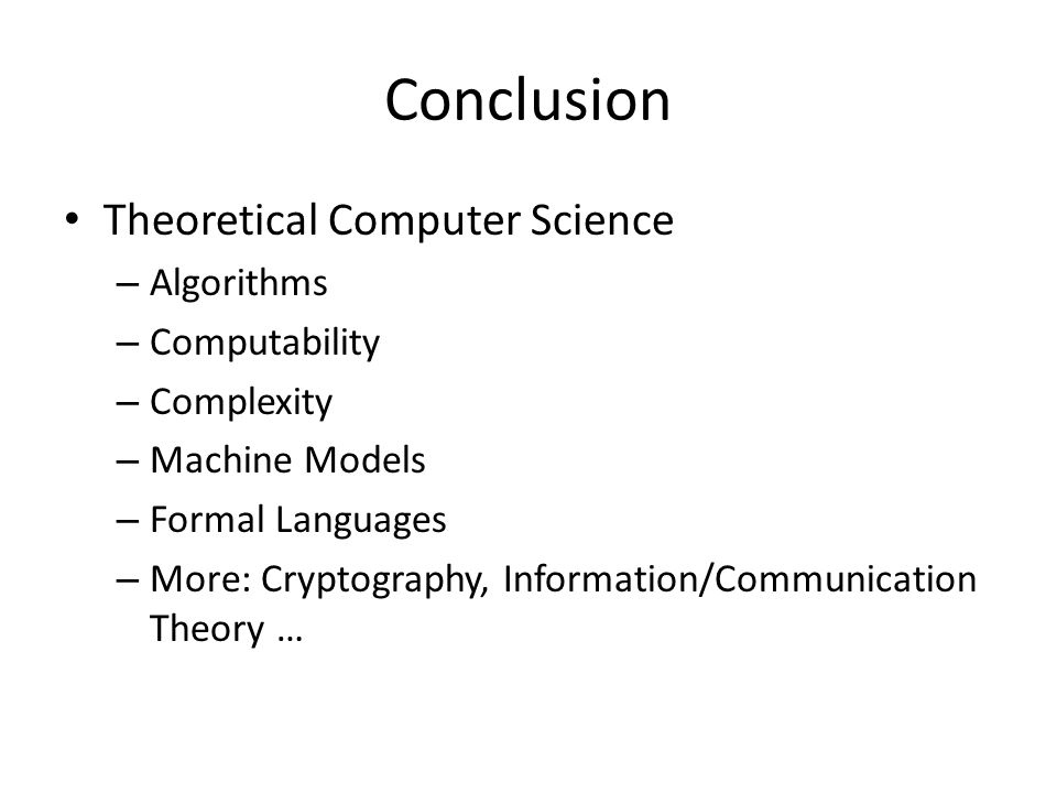 Conclusion Theoretical Computer Science Algorithms Computability
