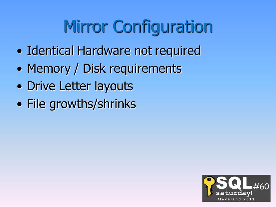 Mirror Configuration Identical Hardware not required