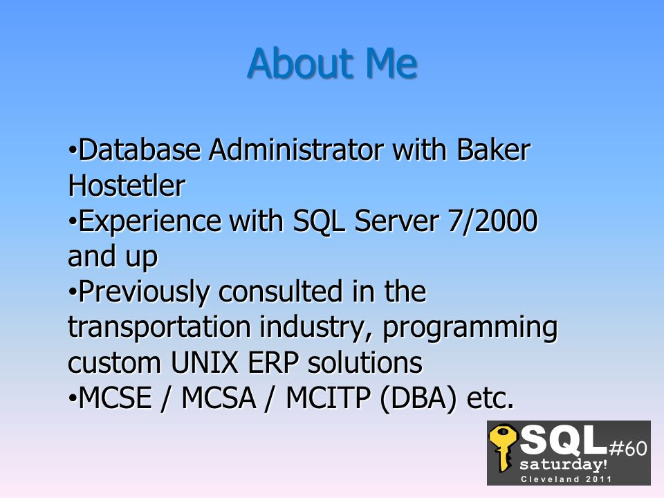 About Me Database Administrator with Baker Hostetler