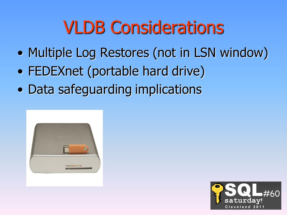 VLDB Considerations Multiple Log Restores (not in LSN window)